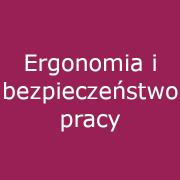13. Ergonomia i bezpieczeństwo pracy